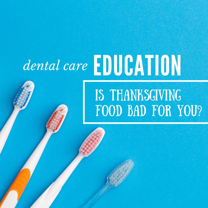 Dental Education - Is Thanksgiving Food Bad for You?