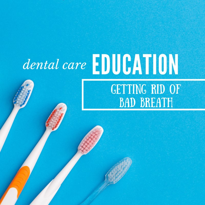 Dental Education: How to Get Rid of Bad Breath