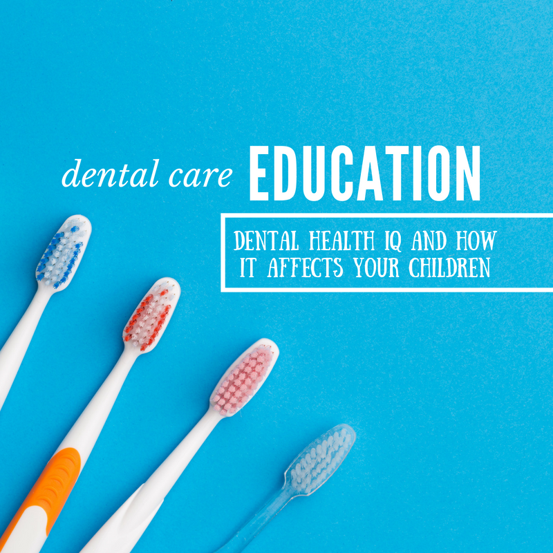 Dental Education - Dental Health IQ and How it Affects Your Children